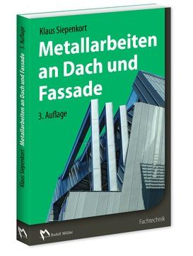 Müller Buch Metallarbeiten an Dach und Fassade 3.auflage 2017